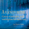 Avanturine: Gems of Thought and Meditatiion for Daily Use (Unabridged), by Eleanor Baker