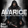 Avarice: Pyrrh Considerable Crimes Division, Book 1 (Unabridged), by Annie Bellet