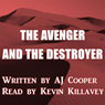 The Avenger and the Destroyer (Unabridged) Audiobook, by AJ Cooper