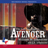 Avenger: The Last Gunfighter (Unabridged), by William Johnston