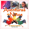 Aventuras de Ni?os (Childrens Adventures (Texto Completo)), by Your Story Hour