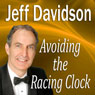 Avoiding the Racing Clock (Unabridged) Audiobook, by Jeff Davidson