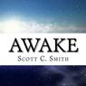 Awake (Unabridged) Audiobook, by Scott C. Smith