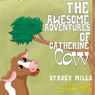 The Awesome Adventures of Catherine Cow (Unabridged) Audiobook, by Stacey Mills