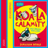Awesome Animals: Koala Calamity (Unabridged) Audiobook, by Jonathan Meres