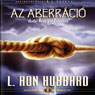 Az Aberracio es Kezelese (Aberration and the Handling Of, Hungarian Edition) (Unabridged), by L. Ron Hubbard
