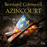 Azincourt (Agincourt) (Unabridged) Audiobook, by Bernard Cornwell