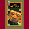 The Aztecs: Rise and Fall of a Great Empire Audiobook, by Roger Smalley