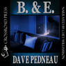 B. & E.: A Whit Pynchon Mystery, Book 5 (Unabridged) Audiobook, by Dave Pedneau