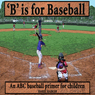 B Is for Baseball: A Fun Way to Learn Your Alphabet!: ABC Sports Books, Volume 1 (Unabridged) Audiobook, by Harry Barker