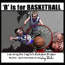 B Is for Basketball: A Fun Way to Learn Your Alphabet (Unabridged), by Harry Barker