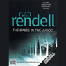 The Babes in the Wood: A Chief Inspector Wexford Mystery (Unabridged) Audiobook, by Ruth Rendell