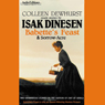 Babettes Feast and Sorrow-Acre (Unabridged) Audiobook, by Isak Dinesen