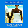 Baby Brothers Blues (Unabridged), by Pearl Cleage