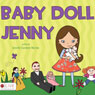 Baby Doll Jenny (Unabridged) Audiobook, by Jennifer Cameron Morrow