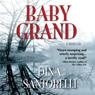 Baby Grand (Unabridged), by Dina Santorelli
