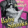 Baby Snooks: Why, Daddy?: Baby Snooks, by Phil Rapp