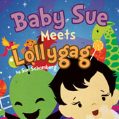 Baby Sue Meets Lollygag (Unabridged) Audiobook, by Sue Schomburg