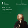 Bach and the High Baroque Audiobook, by The Great Courses