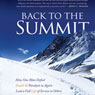 Back to the Summit: How One Man Defied Death & Paralysis to Again Lead a Full Life of Service to Others (Unabridged), by Sen. Omer Rains
