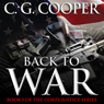 Back to War: The Corps Justice Series, Book 1 (Unabridged) Audiobook, by C. G. Cooper