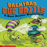 Backyard Bug Battle: A Buzz Beaker Brainstorm, by Scott Nickel