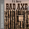Bad Axe (Dramatization), by P.J. Barry