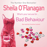 Bad Behaviour (Unabridged), by Sheila O'Flanagan