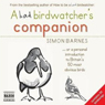 A Bad Birdwatchers Companion Audiobook, by Simon Barnes