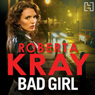 Bad Girl (Unabridged) Audiobook, by Roberta Kray