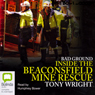 Bad Ground: Inside the Beaconsfield Mine Rescue (Unabridged), by Tony Wright
