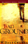 Bad Ground (Unabridged) Audiobook, by Dale W. Cramer