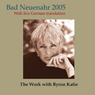 Bad Neuenahr 2005 Audiobook, by Byron Katie Mitchell