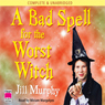 A Bad Spell for the Worst Witch (Unabridged) Audiobook, by Jill Murphy