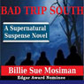 Bad Trip South (Unabridged), by Billie Sue Mosiman