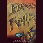Bad Twin (Unabridged), by Gary Troup