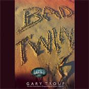 Bad Twin (Unabridged), by Gary Troup