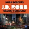 Baddat fOr mord (Unabridged) Audiobook, by J. D. Robb