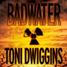 Badwater: The Forensic Geology Series (Unabridged), by Toni K. Dwiggins
