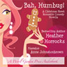 Bah, Humbug!: A Romantic Comedy Christmas Novella (Unabridged), by Heather Horrocks