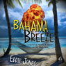 Bahama Breeze (Unabridged), by Eddie Jones
