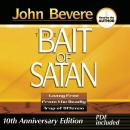 Bait of Satan: Living Free from the Deadly Trap of Offense (Unabridged), by John Bevere