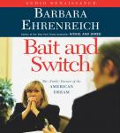 Bait and Switch: The (Futile) Pursuit of the American Dream (Unabridged) Audiobook, by Barbara Ehrenreich