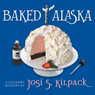 Baked Alaska: Culinary Mysteries (Unabridged) Audiobook, by Josi S. Kilpack
