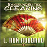 Bakgrunden Till Clearing (The History of Clearing, Swedish Edition) (Unabridged) Audiobook, by L. Ron Hubbard
