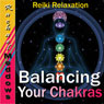 Balancing Your Chakras Hypnosis: Reiki Relaxation, Free Your Chi, Guided Meditation Hypnosis & Subliminal, by Rachael Meddows