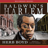 Baldwins Harlem: A Biography of James Baldwin (Unabridged) Audiobook, by Herb Boyd