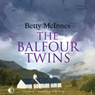 The Balfour Twins (Unabridged), by Betty McInnes