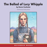 The Ballad of Lucy Whipple (Unabridged) Audiobook, by Karen Cushman