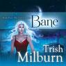 Bane (Unabridged) Audiobook, by Trish Milburn